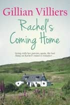 Rachel's Coming Home ebook by Gillian Villiers