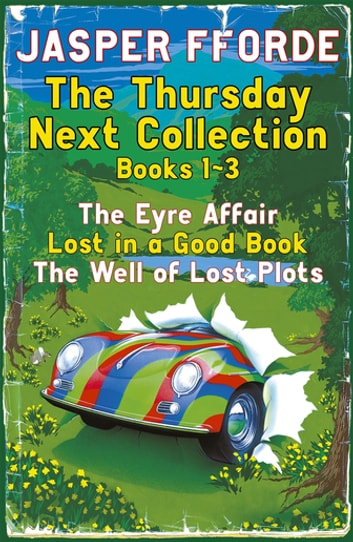 The Thursday Next Collection 1-3 - The Eyre Affair, Lost in a Good Book, The Well of Lost Plots ebook by Jasper Fforde
