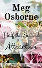Half the Sum of Attraction: A Persuasion Prequel ebook by Meg Osborne