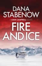 Fire and Ice eBook by Dana Stabenow