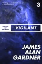 Vigilant ebook by James Alan Gardner