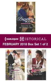 Harlequin Historical February 2018 - Box Set 1 of 2 - Innocent in the Prince's Bed\The Marquess Tames His Bride\A Warriner to Tempt Her ebook by Bronwyn Scott, Annie Burrows, Virginia Heath