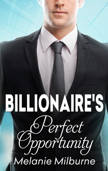 The Billionaire's Perfect Opportunity ebook by Melanie Milburne