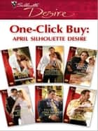 One-Click Buy: April Silhouette Desire - Satin & a Scandalous Affair\Marrying for King's Millions\Bedded by the Billionaire\Pregnant at the Wedding\Tycoon's One-Night Revenge\Baby on the Billionaire's Doorstep ebook by Jan Colley, Maureen Child, Leanne Banks,...