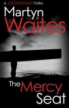 The Mercy Seat ebook by Martyn Waites