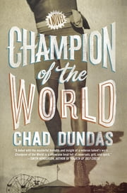 Champion of the World ebook by Chad Dundas