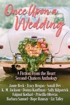 Once Upon a Wedding 電子書 by Jamie Beck, Tracy Brogan, Sonali Dev,...