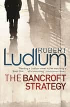 The Bancroft Strategy ebook by Robert Ludlum