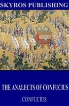 The Analects of Confucius ebook by