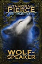 Wolf-speaker ebook by Tamora Pierce