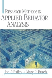 Research Methods in Applied Behavior Analysis ebook by Jon  S. Bailey,Mary R. Burch