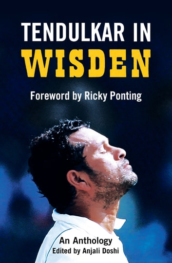 Tendulkar in Wisden - An Anthology eBook by