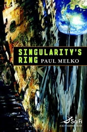 Singularity's Ring ebook by Paul Melko