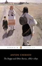 The Steppe and Other Stories, 1887-91 ebook by Anton Chekhov,Donald Rayfield,Ronald Wilks