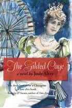 The Gilded Cage ebook by Judy Alter