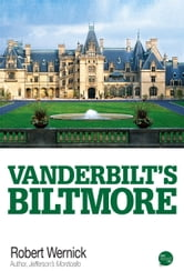 Vanderbilts Biltmore ebook by Robert Wernick