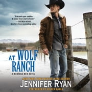 At Wolf Ranch - A Montana Men Novel audiobook by Jennifer Ryan