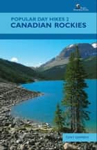 Popular Day Hikes 2 - Canadian Rockies ebook by Tony Daffern