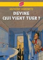 Devine qui vient tuer ? ebook by Anthony Horowitz, Annick Le Goyat, Christophe Merlin,...