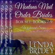 Montana Mail Order Bride Box Set (Westward Series) Books 7 - 9 audiobook by Linda Bridey
