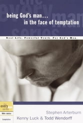 Being God's Man in the Face of Temptation ebook by Stephen Arterburn,Kenny Luck,Todd Wendorff