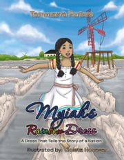 Myiah's Rainbow Dress - A Dress That Tells the Story of a Nation ebook by Tammarra Forbes