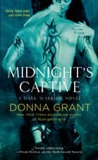 Midnight's Captive - A Dark Warrior Novel ebook by Donna Grant