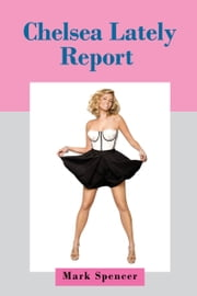 Chelsea Lately Report ebook by Mark Spencer