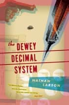 The Dewey Decimal System ebook by Nathan Larson