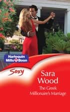 The Greek Millionaire's Marriage ebook by Sara Wood