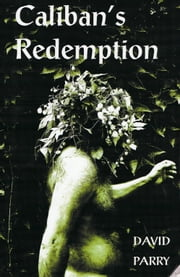 Caliban's Redemption ebook by David Parry