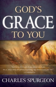 God's Grace to You ebook by Charles Spurgeon
