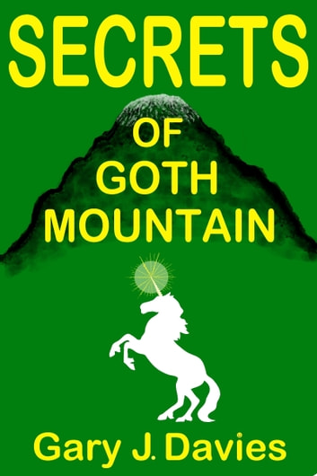 Secrets of Goth Mountain ebook by Gary J. Davies