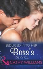 Seduced Into Her Boss's Service (Mills & Boon Modern) ebook by Cathy Williams