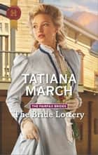 The Bride Lottery ebook by Tatiana March