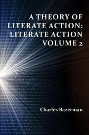 A Theory of Literate Action: Literate Action, Volume 2 ebook by Bazerman, Charles