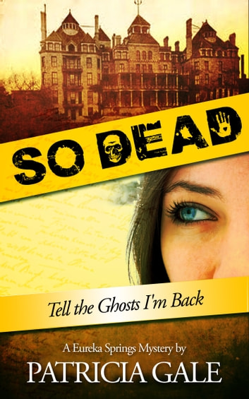 So Dead - A Eureka Springs Mystery ebook by Patricia Gale