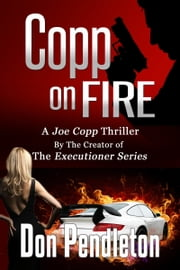 Copp On Fire, A Joe Copp Thriller ebook by Don Pendleton