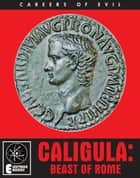 Caligula: Beast of Rome ebook by Vixen Valdez
