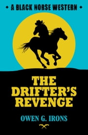 The Drifter's Revenge ebook by Owen G Irons
