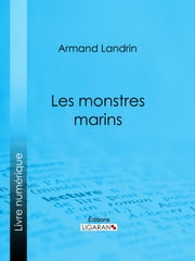 Les Monstres marins ebook by Kobo.Web.Store.Products.Fields.ContributorFieldViewModel