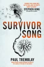 Survivor Song ebook by Paul Tremblay