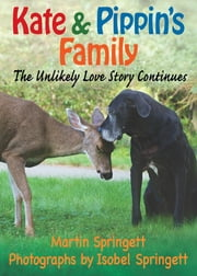 Kate & Pippin's Family - The Unlikely Love Story Continues ebook by Martin Springett, Isobel Springett