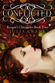Conflicted - Keegan's Chronicles (Book 2) ebook by Julia Crane