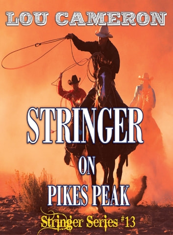 Stringer on Pikes Peak (The Stringer Series Book 13)