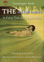 THE WATER-BABIES - A Fairy Tale for a Land-Baby : WITH ILLUSTRATIONS IN COLOUR ebook by CHARLES KINGSLEY