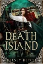 Death Island ebook by Kelsey Ketch