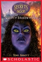 Queen of Shadowthorn (The Secrets of Droon #31) ebook by Tony Abbott
