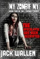 My Zombie My ebook by Jack Wallen