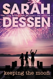 Keeping the Moon ebook by Sarah Dessen